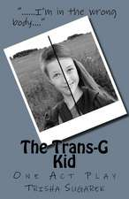 The Trans-G Kid