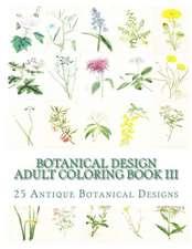 Botanical Design Adult Coloring Book III