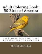 50 Birds of America (Stress-Relieving Wildlife Pictures for You to Color)