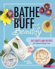 Bathe, Buff, and Beautify