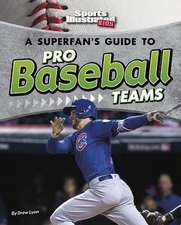 A Superfan's Guide to Pro Baseball Teams