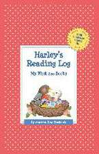 Harley's Reading Log:  My First 200 Books (Gatst)