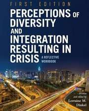 Perceptions of Diversity and Integration Resulting in Crisis: A Reflective Workbook