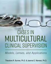 Cases in Multicultural Clinical Supervision