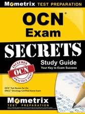 OCN Exam Secrets Study Guide: OCN Test Review for the Oncc Oncology Certified Nurse Exam