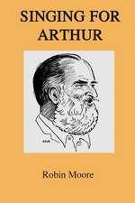 Singing for Arthur