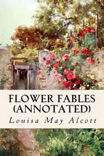 Flower Fables (Annotated)