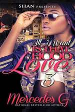 All I Want Is That Hood Love 3