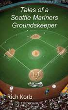 Tales of a Seattle Mariners Groundskeeper