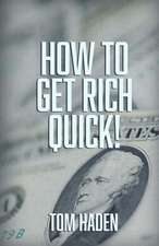 How to Get Rich Quick