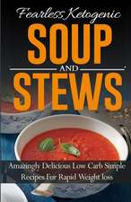 Fearless Ketogenic Soup and Stews