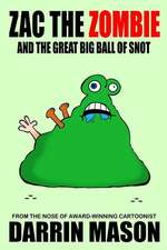 Zac the Zombie and the Great Big Ball of Snot