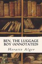 Ben, the Luggage Boy (Annotated)