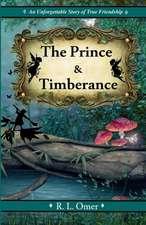 The Prince and Timberance