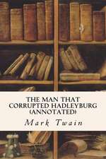 The Man That Corrupted Hadleyburg (Annotated)