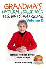 Grandma's Natural Household Tips, Hints, and Recipes Volume 2