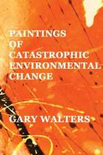 Paintings of Catastrophic Environmental Change