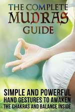 The Complete Mudras Guide