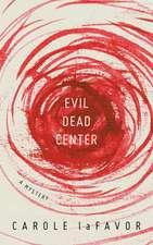 Evil Dead Center: A Mystery