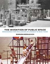 The Invention of Public Space