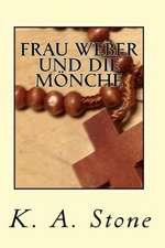 Frau Weber Und Die Monche