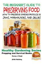 A Beginner's Guide to Preserving Food