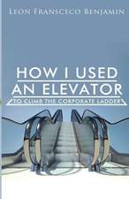 How I Used an Elevator to Climb the Corporate Ladder