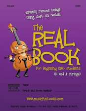 The Real Book for Beginning Cello Students (D and a Strings)
