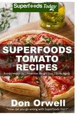 Superfoods Tomato Recipes