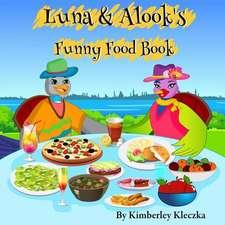 Luna & Alook's Funny Food Book