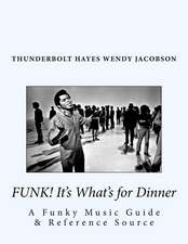 Funk! It's What's for Dinner