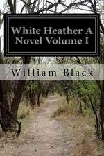 White Heather a Novel Volume I