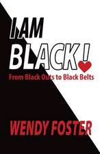 I Am Black!