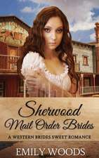 Sherwood Mail Order Brides:  A Cassie Nash Novel