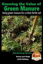 Knowing the Value of Green Manure - Using Green Manure for a Richer Fertile Soil