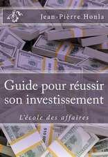 Guide Pour Reussir Son Investissement