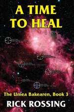 A Time to Heal:  The Umea Bakearen, Book 3