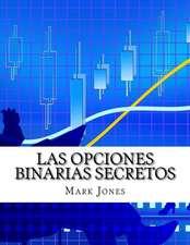 Las Opciones Binarias Secretos