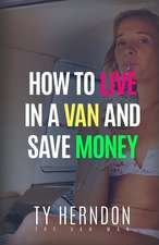 How to Live in a Van and Save Money