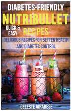 Nutribullet for People with Diabetes:  100 Quick & Easy Recipes