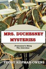 Mrs Duchesney Mysteries Francesca's Story - The Interview:  The Eye of Horus