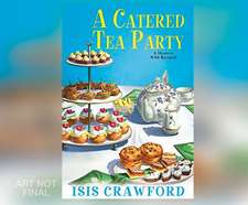Catered Tea Party, A:  A Mystery with Recipes