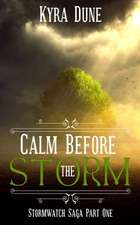 Calm Before the Storm (Stormwatch Saga: Part One)