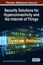 Security Solutions for Hyperconnectivity and the Internet of Things