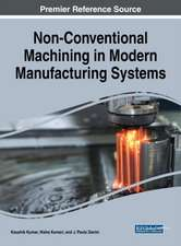 Non-Conventional Machining in Modern Manufacturing Systems