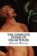The Complete Poems of Oscar Wilde