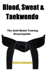 Blood, Sweat & Taekwondo
