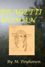 Bragetti Woman