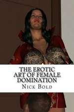 The Erotic Art of Female Domination