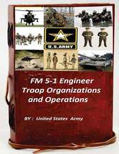 FM 5-1 Engineer Troop Organizations and Operations